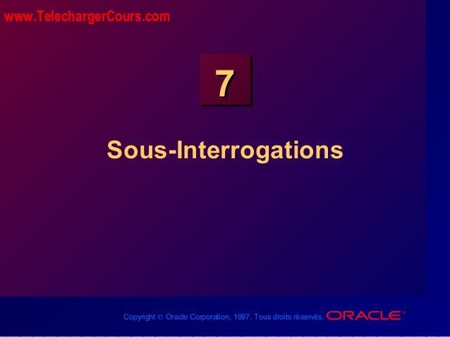 Copyright © Oracle Corporation, 1997. Tous droits réservés. 77 Sous-Interrogations www.TelechargerCours.com
