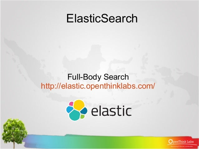 ElasticSearch Full-Body Search http://elastic.openthinklabs.com/