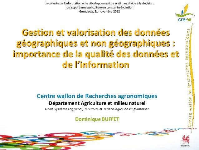 1 Centre wallon de Recherches agronomiques Département Agriculture et milieu naturel Unité Systèmes agraires, Territoire e...