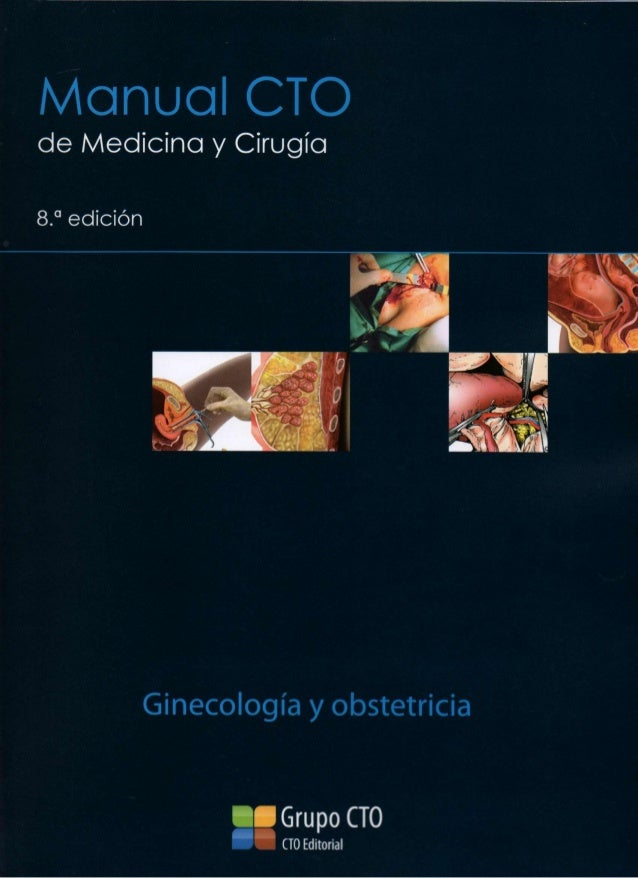 Manual CTO  de Medicina y Cirugía  Ginecología y obstetricia  • Grupo CTO I  C O Editorial T