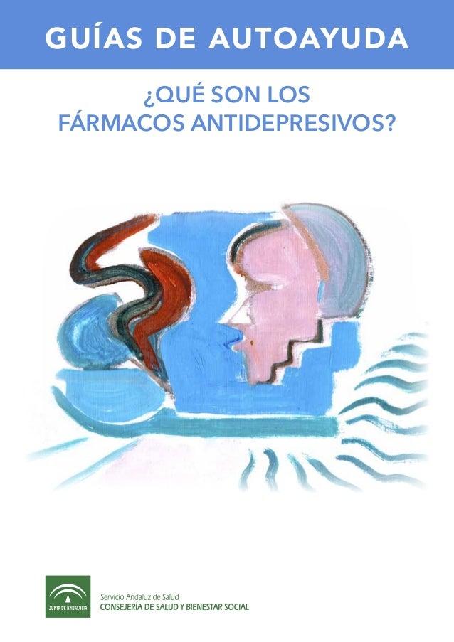 GUÍAS DE AUTOAYUDA ¿qué son los fármacos antidepresivos?