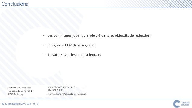 eGov Innovation Day 2014 9 / 9  Conclusions  Climate Services Sàrl  Passage du Cardinal 1  1700 Fribourg  www.climate-serv...