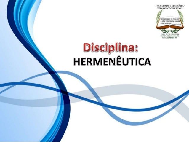 FACULDADE E SEMINÁRIOS TEOLÓGICO NACIONAL DISCIPLINA: HERMENÊUTICA ORIENTAÇÕES O Slide aqui apresentado, tem como objetivo...