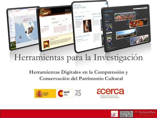 Herramientas para la Investigación Herramientas Digitales en la Comprensión y Conservación del Patrimonio Cultural