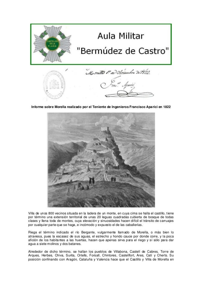 Informe sobre Morella realizado por el Teniente de Ingenieros Francisco Aparici en 1822  Villa de unos 800 vecinos situada...