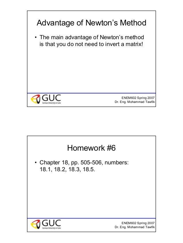 16 ENEM602 Spring 2007 Dr. Eng. Mohammad Tawfik Advantage of Newton's Method • The main advantage of Newton's method is th...