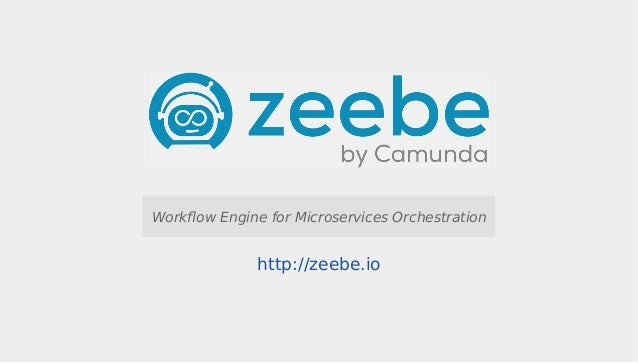 CamundaCon 2018: Using Zeebe with Spring Boot and Apache Camel (Holis…