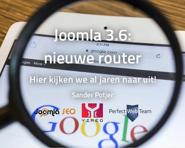 Joomla3.6: nieuwerouter Hierkijkenwealjarennaaruit! SanderPotjer