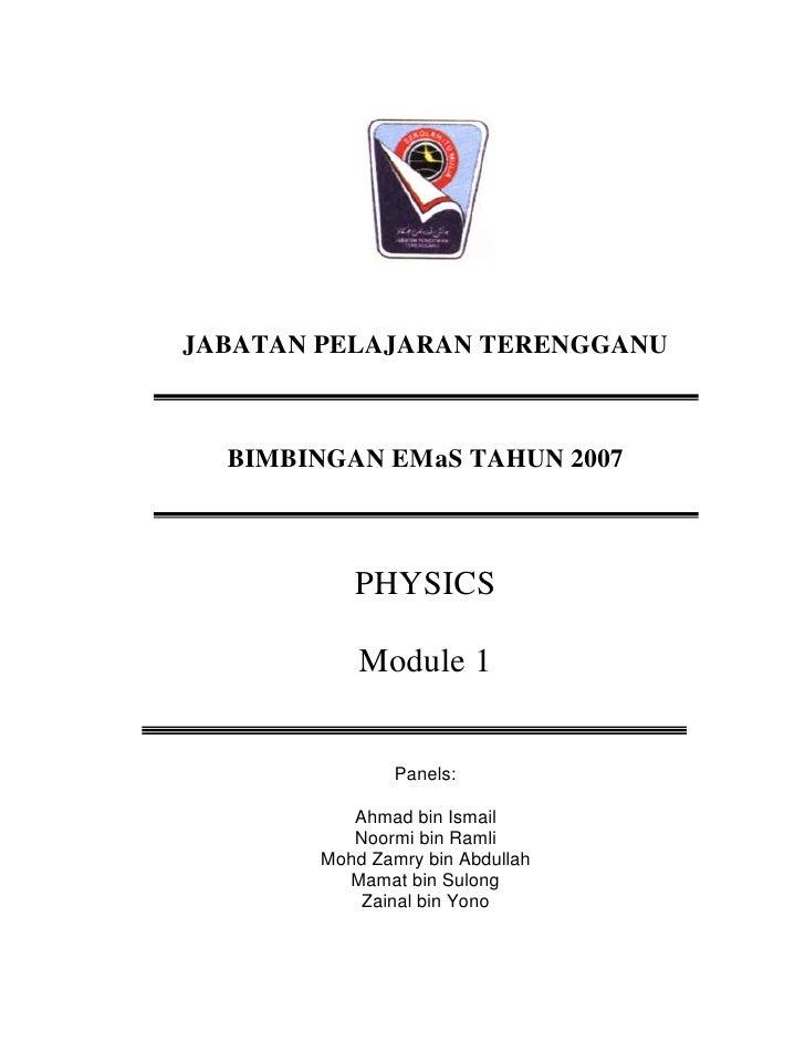 JABATAN PELAJARAN TERENGGANU  BIMBINGAN EMaS TAHUN 2007          PHYSICS           Module 1               Panels:         ...