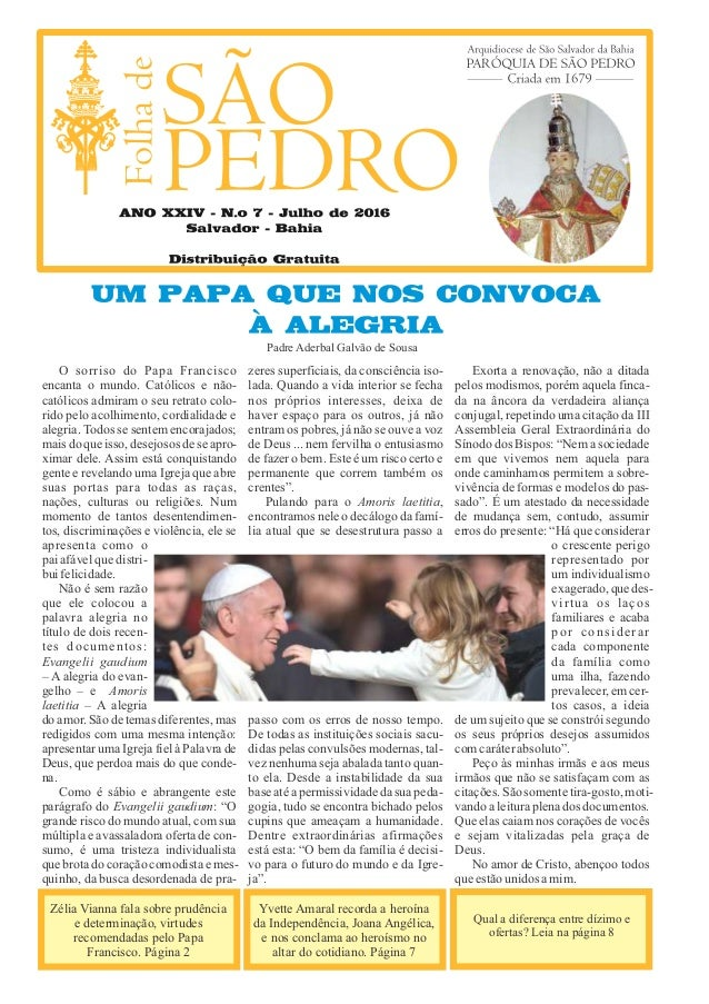 O sorriso do Papa Francisco encanta o mundo. Católicos e não- católicos admiram o seu retrato colo- rido pelo acolhimento,...