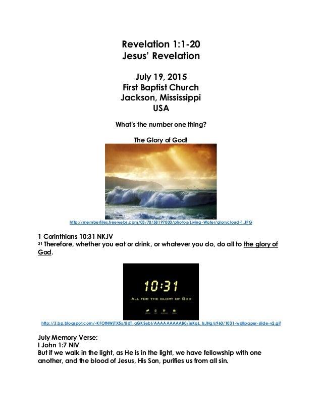 Revelation 1:1-20 Jesus' Revelation July 19, 2015 First Baptist Church Jackson, Mississippi USA What's the number one thin...