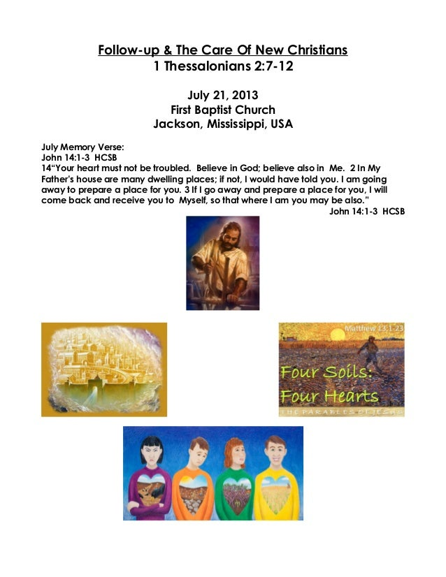 Follow-up & The Care Of New Christians 1 Thessalonians 2:7-12 July 21, 2013 First Baptist Church Jackson, Mississippi, USA...