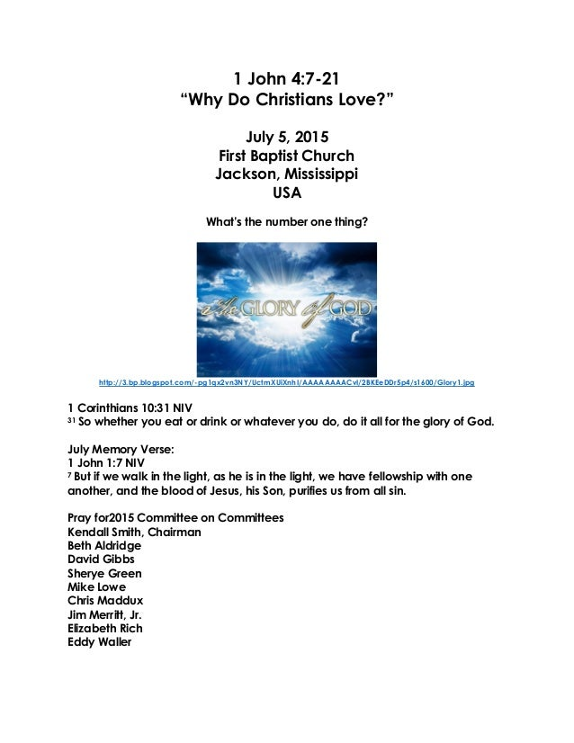 """1 John 4:7-21 """"Why Do Christians Love?"""" July 5, 2015 First Baptist Church Jackson, Mississippi USA What's the number one t..."""