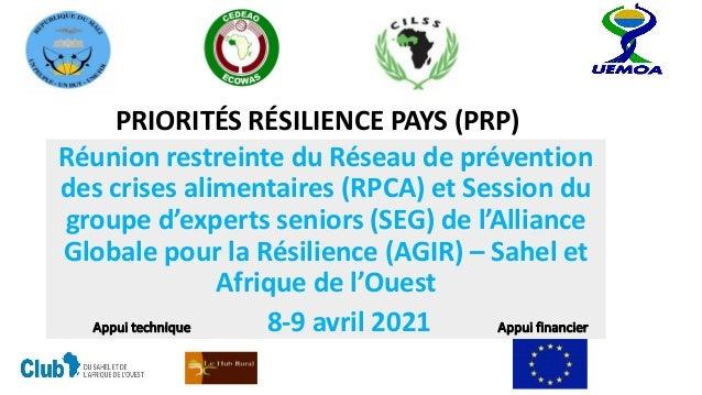 PRIORITÉS RÉSILIENCE PAYS (PRP) Réunion restreinte du Réseau de prévention des crises alimentaires (RPCA) et Session du gr...