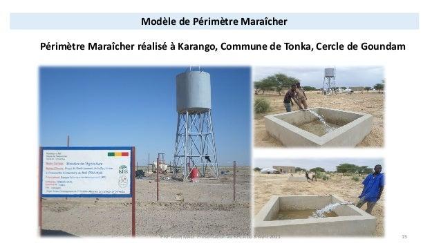 Périmètre Maraîcher réalisé à Karango, Commune de Tonka, Cercle de Goundam Modèle de Périmètre Maraîcher PRP AGIR MALI Pré...