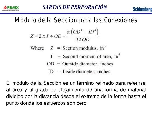 SARTAS DE PERFORACIÓN  Módulo de la Sección para las Conexiones  El módulo de la Sección es un término refinado para refer...