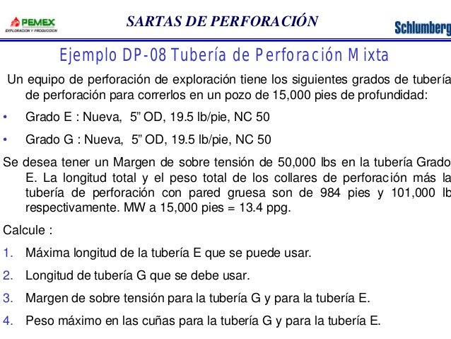 SARTAS DE PERFORACIÓN  Ejemplo DP-08 Tubería de Perforación Mixta  Un equipo de perforación de exploración tiene los sigui...