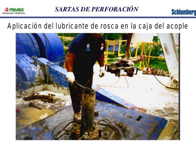SARTAS DE PERFORACIÓN  Aplicación del lubricante de rosca en la caja del acople