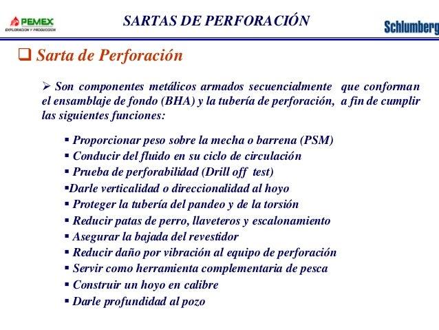 SARTAS DE PERFORACIÓN  q Sarta de Perforación  Ø Son componentes metálicos armados secuencialmente que conforman  el ensam...