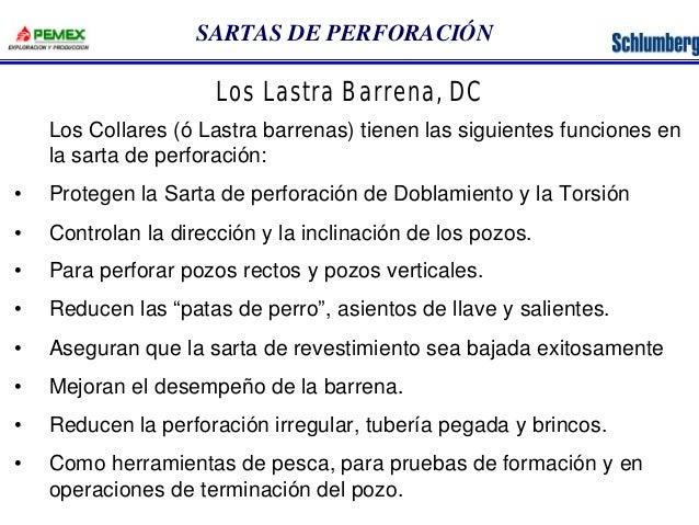 SARTAS DE PERFORACIÓN  Los Lastra Barrena, DC  Los Collares (ó Lastra barrenas) tienen las siguientes funciones en  la sar...