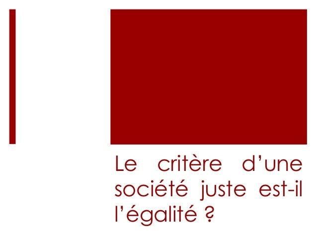 Le critère d'une société juste est-il l'égalité ?