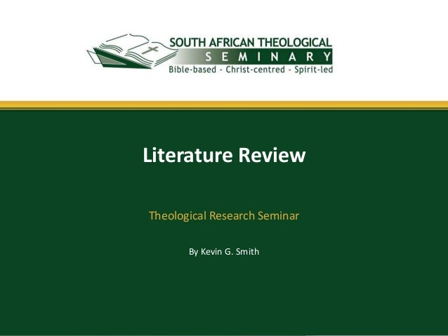 By Kevin G. Smith Literature Review Theological Research Seminar