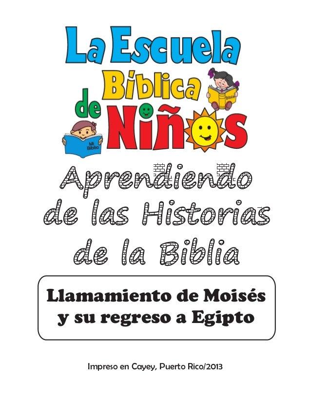 Impreso en Cayey, Puerto Rico/2013 Llamamiento de Moisés y su regreso a Egipto