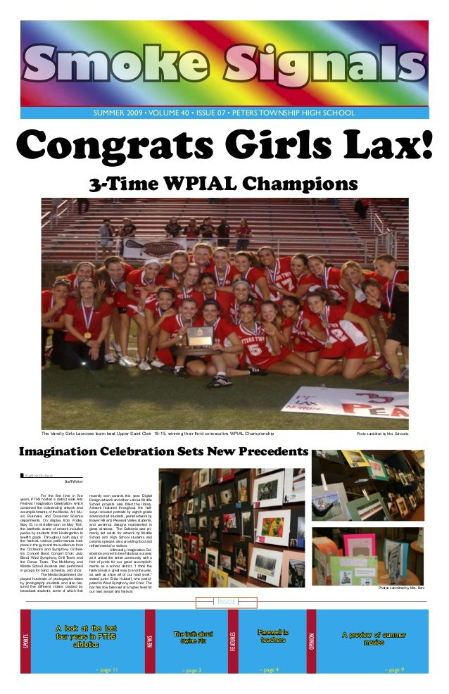 Smoke Signals summer 2009 • volume 40 • issue 07 • Peters Township High School  Congrats Girls Lax! 3-Time WPIAL Champions...