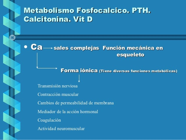 Metabolismo fosfocalcico. PTH. Calcitonina. vit