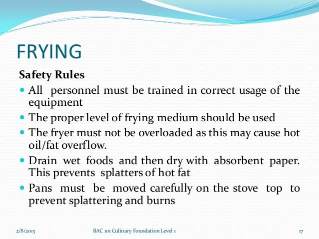FRYING Safety Rules  All personnel must be trained in correct usage of the   equipment  The proper level of frying mediu...
