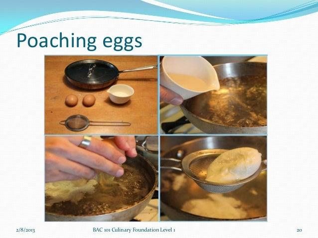 Poaching eggs2/8/2013   BAC 101 Culinary Foundation Level 1   20