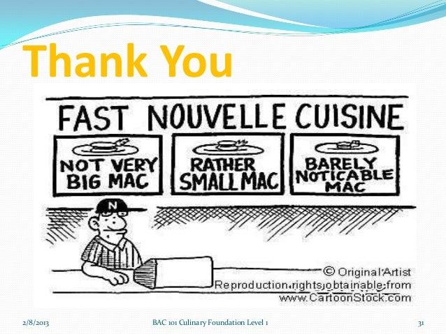 Thank You2/8/2013   BAC 101 Culinary Foundation Level 1   31