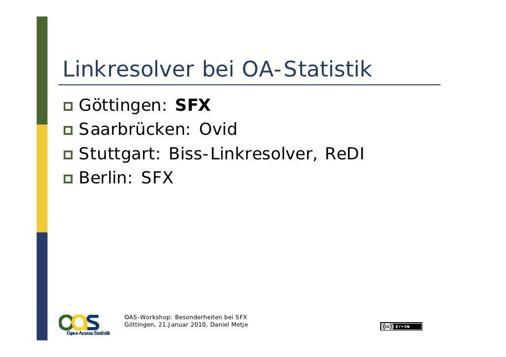Linkresolver bei OA-Statistik  Göttingen: SFX  Saarbrücken: Ovid  Stuttgart: Biss-Linkresolver, ReDI  Berlin: SFX         ...