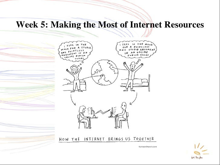 Week 5: Making the Most of Internet Resources                                             1