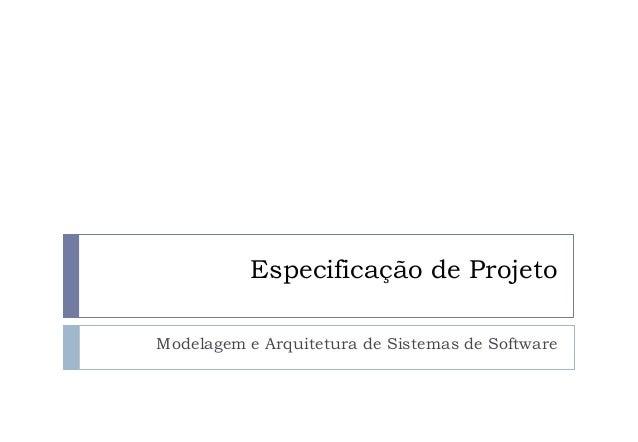 Especificação de Projeto Modelagem e Arquitetura de Sistemas de Software