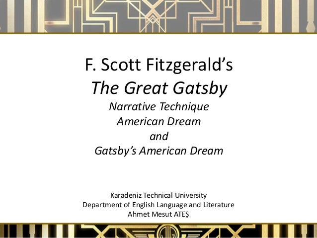 a comparison between the theme of the american dream in f scott fitzgeralds the great gatsby and art F scott fitzgerald wrote once that there are no second acts in american lives—which proves, perhaps, only that there are no second acts in american aphorisms the line has been repeated so often that it has become drained of its implicit point, which was not that things stop in this country as soon as they start but that there is no room for.