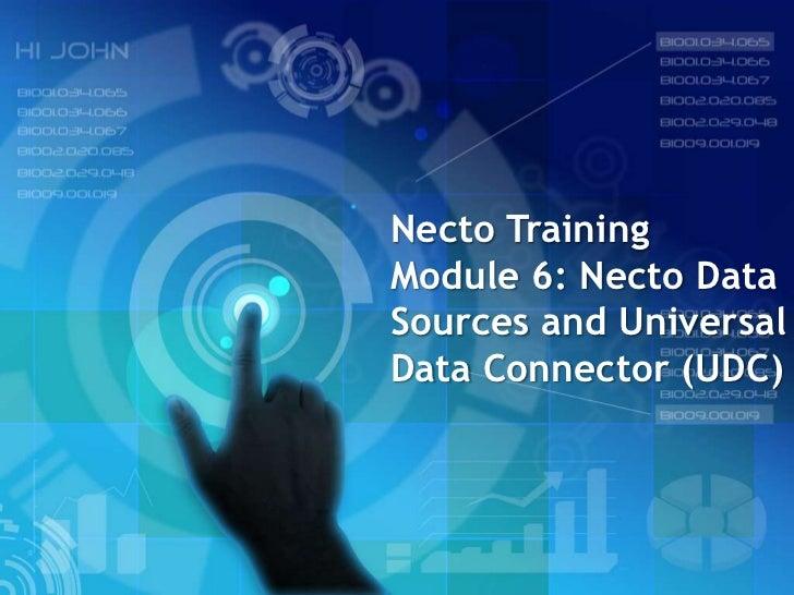 Necto TrainingModule 6: Necto DataSources and UniversalData Connector (UDC)