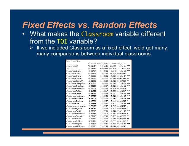 Fixed Effects vs. Random Effects • What makes the Classroom variable different from the TOI variable? # If we included Cla...