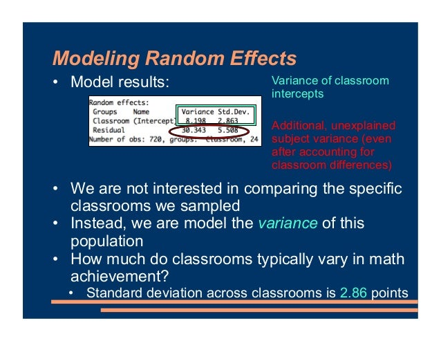 Modeling Random Effects • Model results: • We are not interested in comparing the specific classrooms we sampled • Instead...