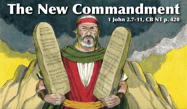 The New Commandment           1 John 2.7-11, CB NT p. 420