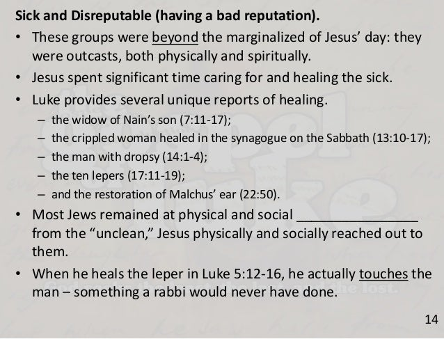 jesus attitudes towards outcasts in lukes gospel essay Luke stresses jesus' inclusion of the outcasts and then john's non-synoptic  gospel  we will write a custom essay sample on portrayals of jesus in the  gospels  see jesus from different point of views because of their different  backgrounds.