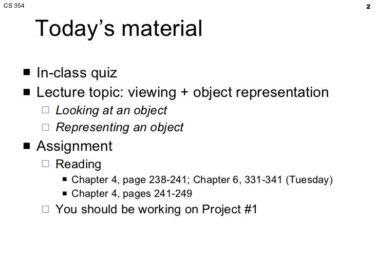 CS 354 Object Viewing and Representation Slide 2