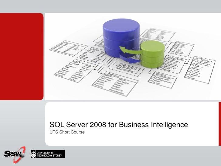 SQL Server 2008 for Business Intelligence UTS Short Course