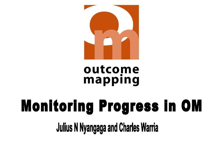 Monitoring Progress in OM Julius N Nyangaga and Charles Warria