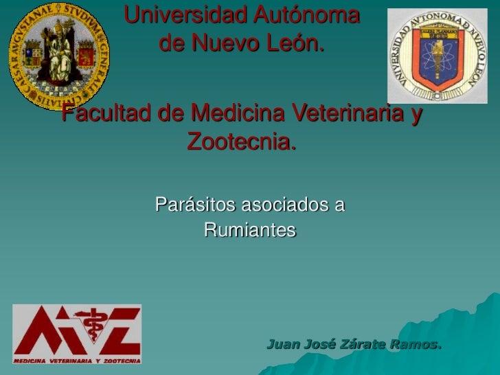 Universidad Autónoma         de Nuevo León.  Facultad de Medicina Veterinaria y            Zootecnia.          Parásitos a...
