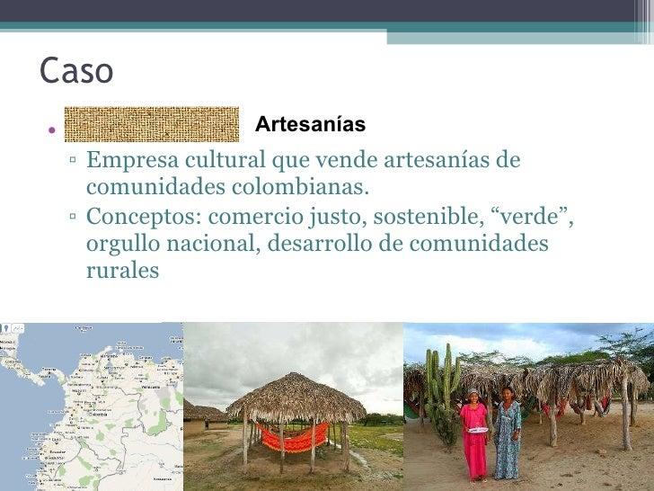 Caso <ul><li>A Dos Manos </li></ul><ul><ul><li>Empresa cultural que vende artesanías de comunidades colombianas.  </li></u...