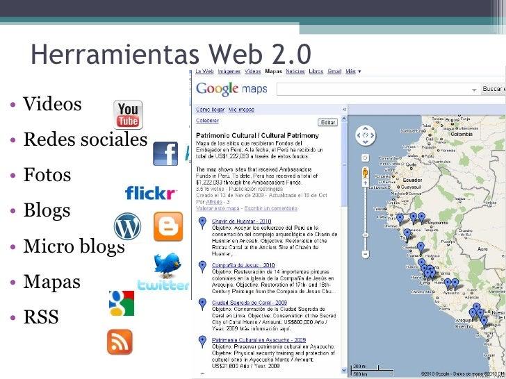 Herramientas Web 2.0 <ul><li>Videos </li></ul><ul><li>Redes sociales </li></ul><ul><li>Fotos </li></ul><ul><li>Blogs </li>...