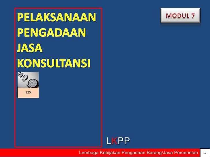 225                 LKPP      Lembaga Kebijakan Pengadaan Barang/Jasa Pemerintah   1