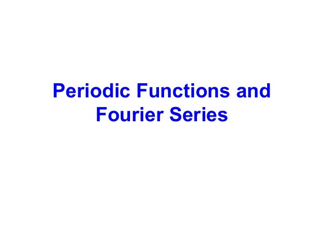 Periodic Functions and Fourier Series