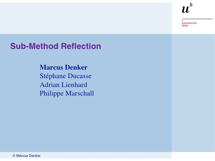 Sub-Method Reflection                Marcus Denker               Stéphane Ducasse               Adrian Lienhard            ...